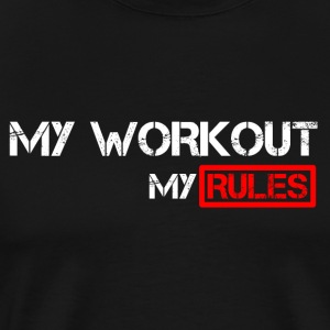 my workout my rules - Men's Premium T-Shirt
