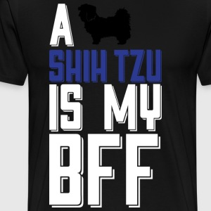 A Shih Tzu Is My Bff T Shirt - Men's Premium T-Shirt