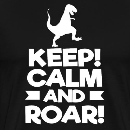 Keep Calm and Roar - Men's Premium T-Shirt