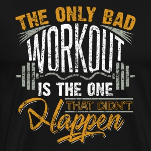 The Only Bad Workout Is The One That...Vintage - Men's Premium T-Shirt