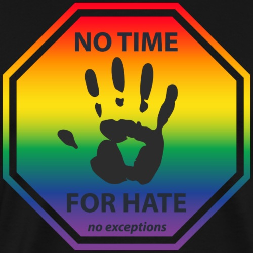 No Time For Hate T-Shirt LGBT black - Men's Premium T-Shirt