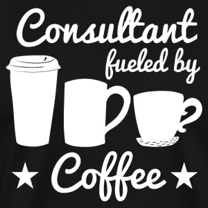 Consultant Fueled By Coffee - Men's Premium T-Shirt