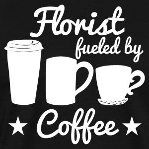 Florist Fueled By Coffee - Men's Premium T-Shirt