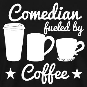 Comedian Fueled By Coffee - Men's Premium T-Shirt