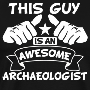 This Guy Is An Awesome Archaeologist - Men's Premium T-Shirt