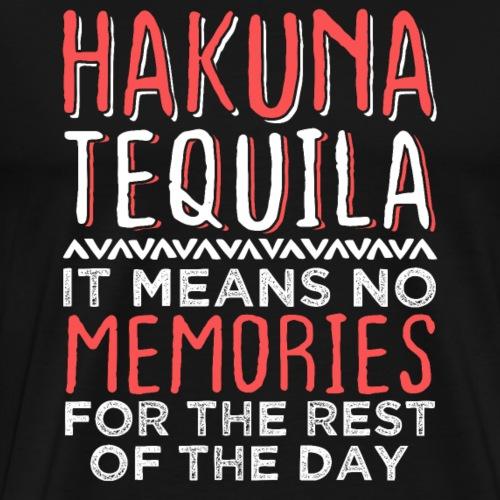 HAKUNA TEQUILA No Memories - Men's Premium T-Shirt