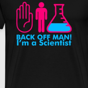Back Off Man Im A Scientist - Men's Premium T-Shirt