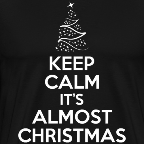 Keep Calm Its Almost Christmas Tree Xmas - Men's Premium T-Shirt