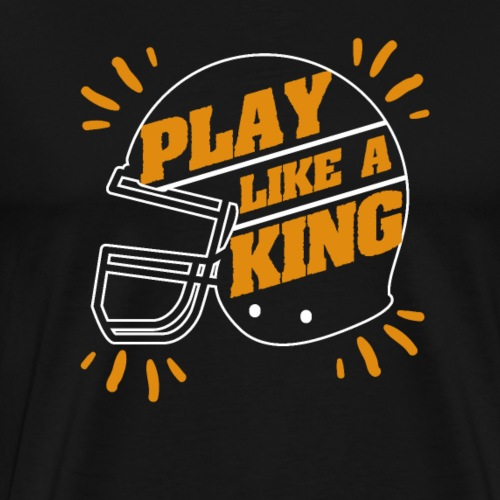 American Football Play Like A King - Men's Premium T-Shirt