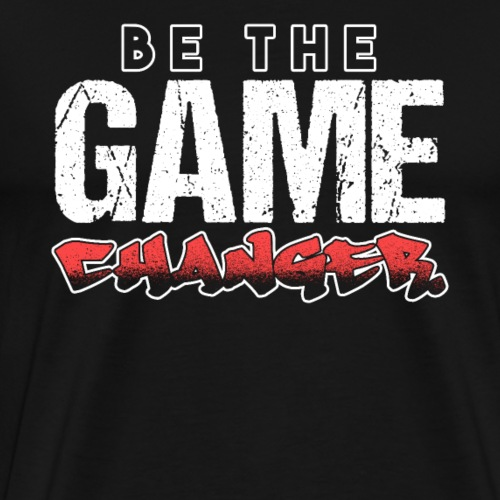BE THE GAME CHANGER - Men's Premium T-Shirt
