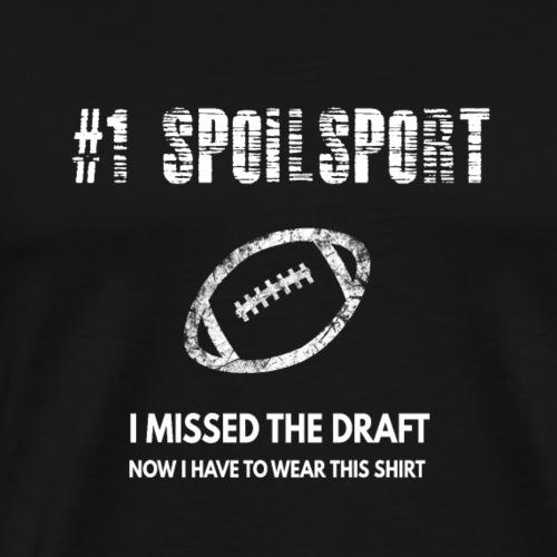 Fantasy Football Missed The Draft Shame Shirt - Men's Premium T-Shirt