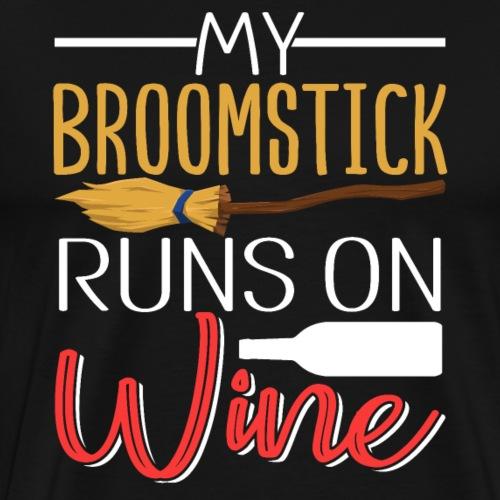 My Broomstick Runs On Wine - Men's Premium T-Shirt