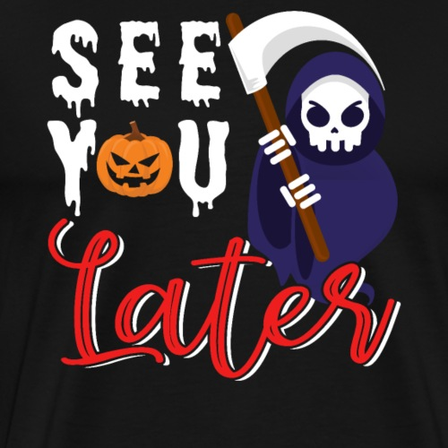 See You Later Halloween - Men's Premium T-Shirt