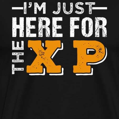 I'm Just Here For The XP | Gaming T-Shirt - Men's Premium T-Shirt