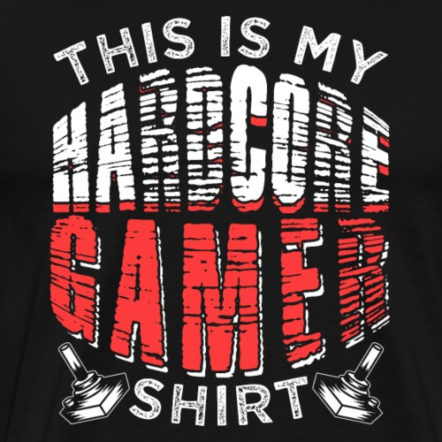 This Is My Hardcore Gamer Shirt - Men's Premium T-Shirt