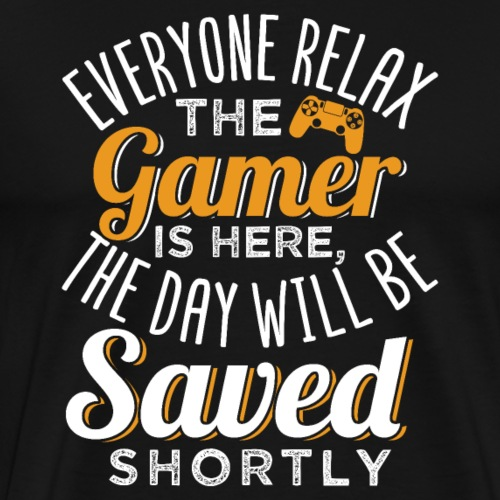 Relax The Gamer Is Here - Men's Premium T-Shirt