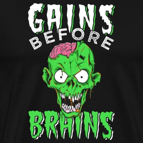 Gains Before Brains - Men's Premium T-Shirt