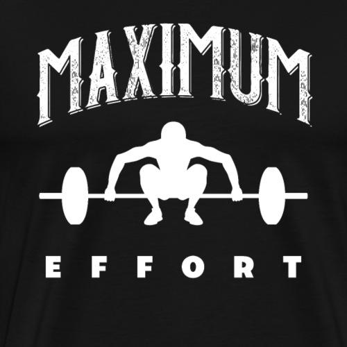 Maximum Effort - Men's Premium T-Shirt