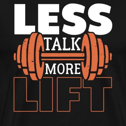 Less Talk More Lift - Men's Premium T-Shirt