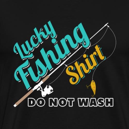 Lucky Fishing Shirt Do Not Wash Cool Fisherman - Men's Premium T-Shirt