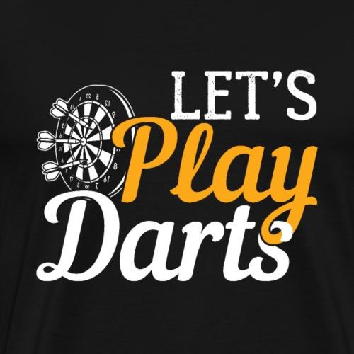 Let's Play Darts | Dartboard- Gift - Men's Premium T-Shirt