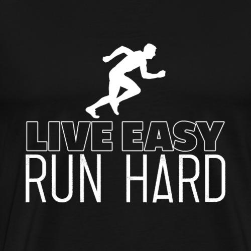 Live Easy Run Hard - Men's Premium T-Shirt