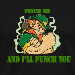 pinch me and I'll punch you - Men's Premium T-Shirt