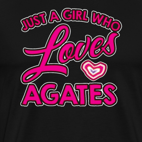 Just A Girl Who Loves Agates - Men's Premium T-Shirt