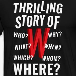 Thrilling Story of W (letter) tshirt - Men's Premium T-Shirt
