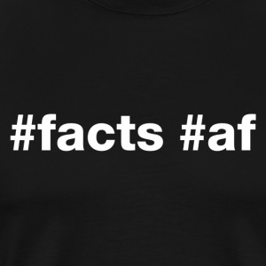 Hashtag Facts Af (White Letters) - Men's Premium T-Shirt