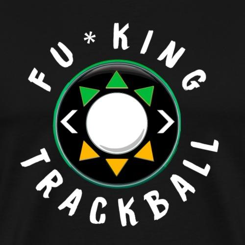 F U Trackball - Men's Premium T-Shirt