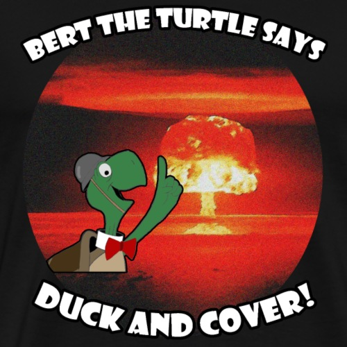 Duck and Cover! - Men's Premium T-Shirt