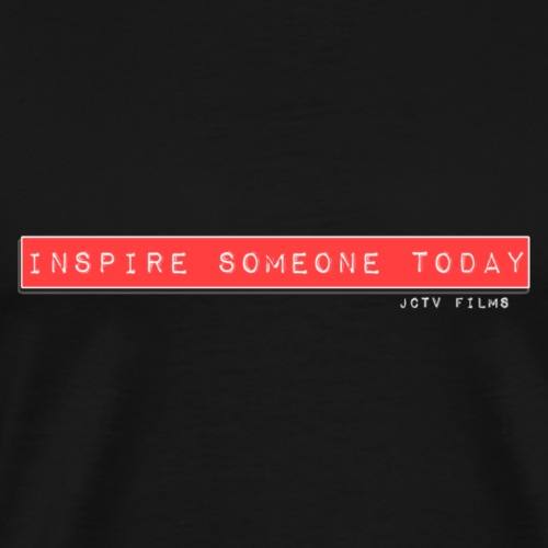 Inspire Someone Today - Men's Premium T-Shirt
