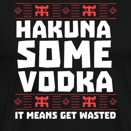 HAKUNA SOME VODKA - Men's Premium T-Shirt