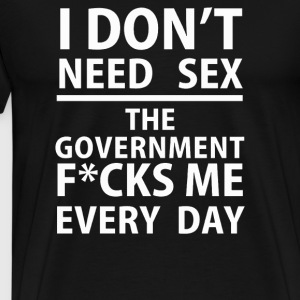 I don't need sex - Men's Premium T-Shirt