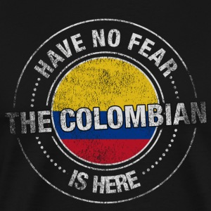 Have No Fear The Colombian is Here - Men's Premium T-Shirt