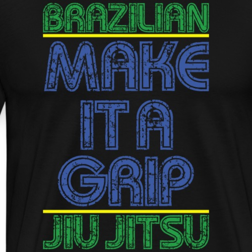 BJJ Make It A Grip Tee - Men's Premium T-Shirt