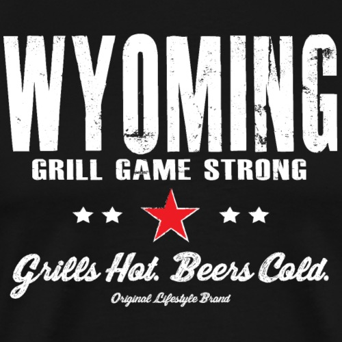 Grills Hot. Beers Cold. : Wyoming