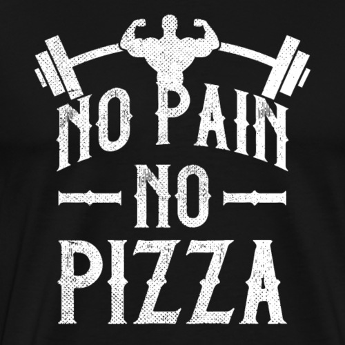 No Pain No Pizza Gym Workout - Men's Premium T-Shirt