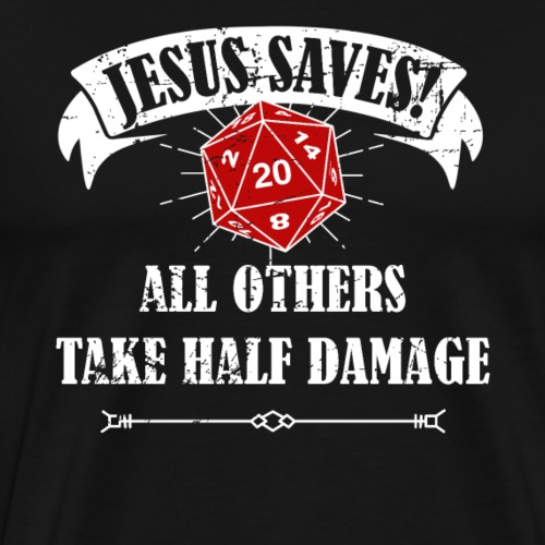 Funny DND Jesus Saves Shirt Dungeon RPG Boardgame - Men's Premium T-Shirt
