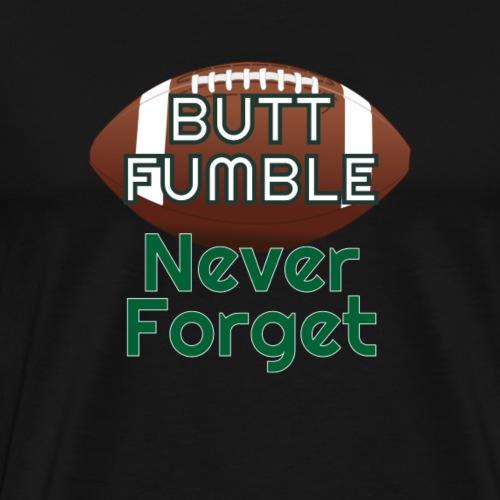 Butt Fumble Never Forget - Men's Premium T-Shirt