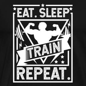 Eat Sleep Train Repeat - Gym, Workout, Fitness - Men's Premium T-Shirt