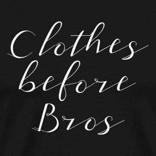 Clothes Before Bros - Men's Premium T-Shirt