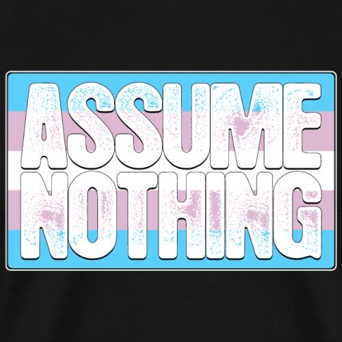 Assume Nothing Transgender Pride Flag - Men's Premium T-Shirt