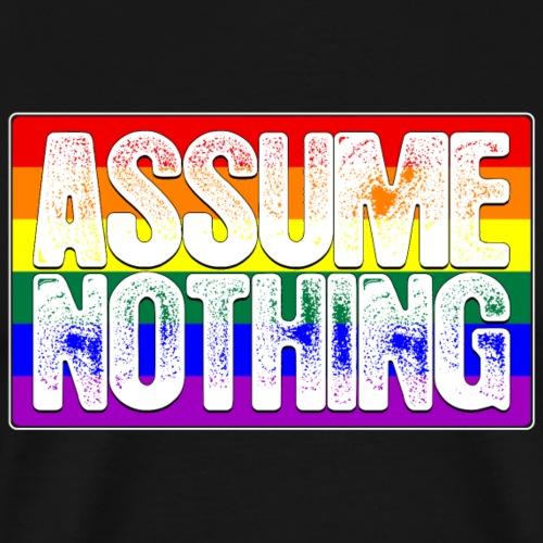 Assume Nothing LGBTQ Pride Flag - Men's Premium T-Shirt