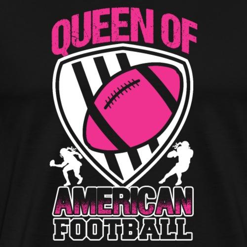 QUEEN OF AMERICAN FOOTBALL - Men's Premium T-Shirt