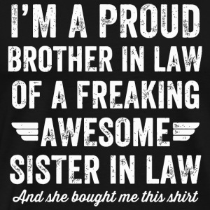 Sister in law - I'm a proud brother in law of a - Men's Premium T-Shirt