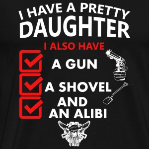 Daughter - i have a pretty daughter i also have - Men's Premium T-Shirt