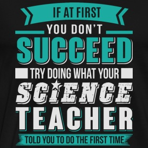 Science Teacher - Science Teacher T Shirt - Men's Premium T-Shirt