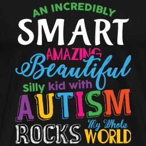 Autism - Smart Amazing Beautiful Silly Kid With - Men's Premium T-Shirt